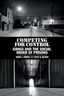 Competing for Control: Gangs and the Social Order of Prisons