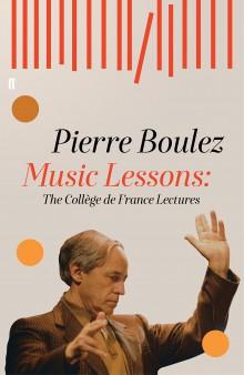 Music Lessons: The Collège de France Lectures