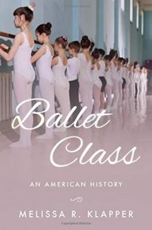 Ballet Class: An American History