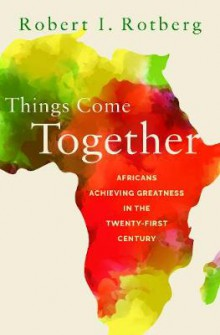 Things Come Together: Africans Achieving Greatness in the Twenty-First Century